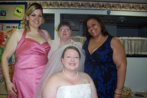 With the bride, her mom and her friend from high school